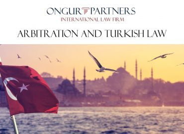 Arbitration and Turkish Law
